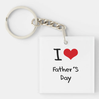 I Love Father'S Day Single-Sided Square Acrylic Key Ring