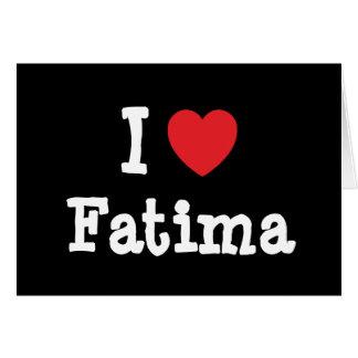 I love Fatima heart T-Shirt Greeting Card