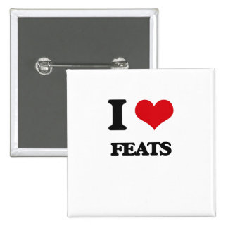 I love Feats Pinback Button