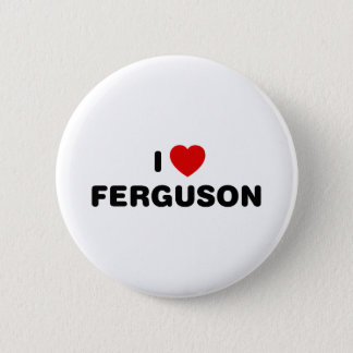I Love Ferguson Missouri 6 Cm Round Badge