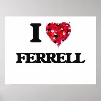 I Love Ferrell Poster