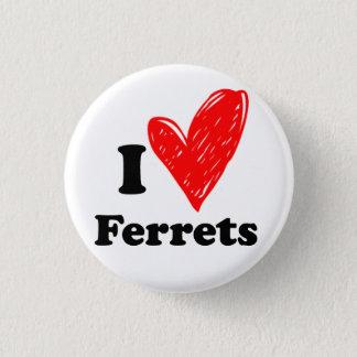 I love Ferrets 3 Cm Round Badge