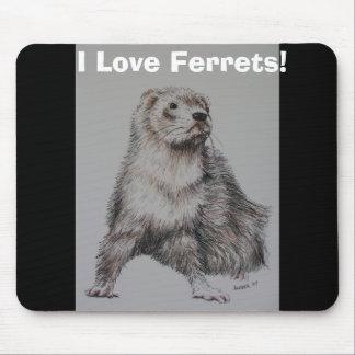 I Love Ferrets! Mousepad