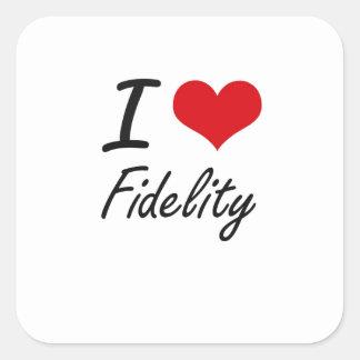 I love Fidelity Square Sticker