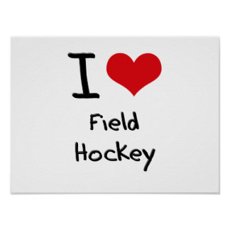 I Love Field Hockey Print