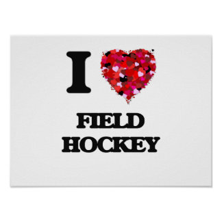 I Love Field Hockey Poster