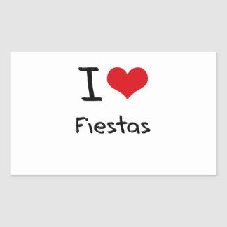 I Love Fiestas Rectangular Sticker