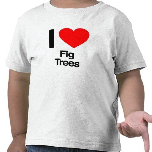 i love fig trees t shirt