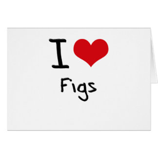 I Love Figs Card