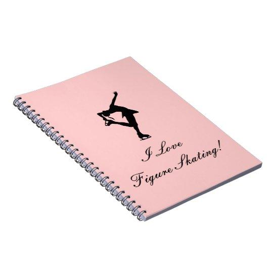 I Love Figure Skating NOTEBOOK, Pink Spiral Notebook
