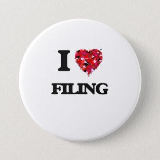 I Love Filing 7.5 Cm Round Badge