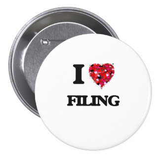 I Love Filing 7.5 Cm Round Badge