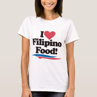 I Love Filipino Food T-Shirt