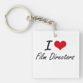 I love Film Directors Single-Sided Square Acrylic Key Ring