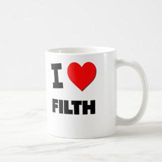 I Love Filth Mugs