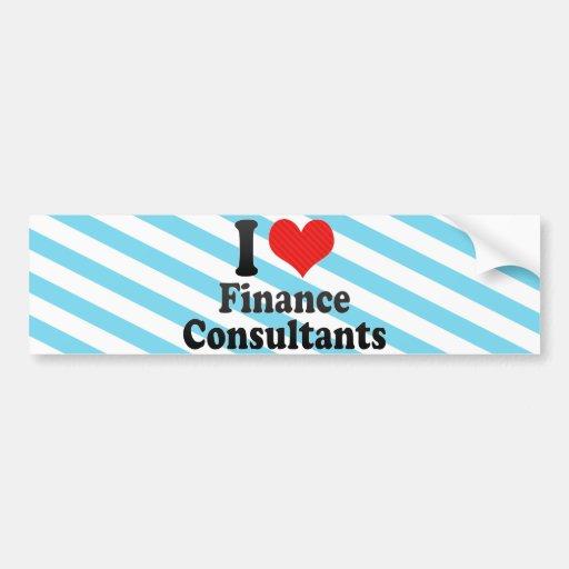 I Love Finance Consultants Bumper Sticker