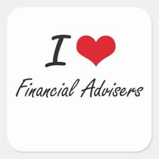 I love Financial Advisers Square Sticker