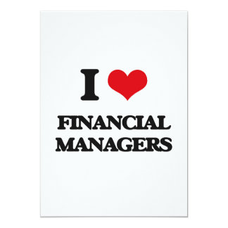 I love Financial Managers 13 Cm X 18 Cm Invitation Card