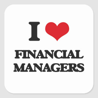 I love Financial Managers Square Stickers