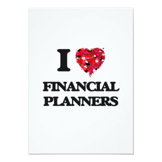 I love Financial Planners 13 Cm X 18 Cm Invitation Card
