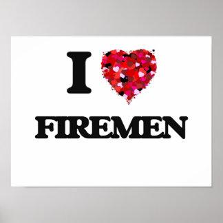 I love Firemen Poster