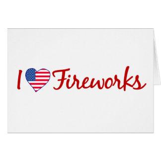 I Love Fireworks Greeting Card