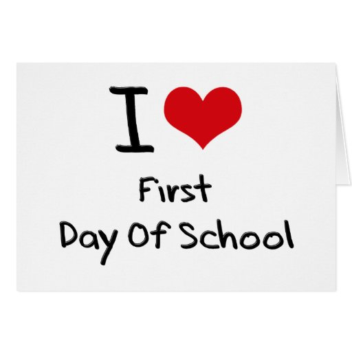 I Love First Day Of School Cards