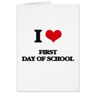 i LOVE fIRST dAY oF sCHOOL Greeting Cards