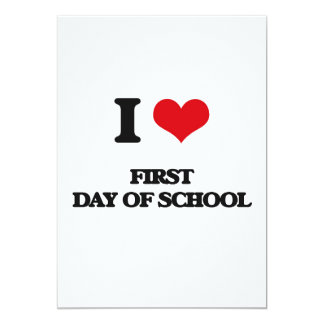"i LOVE fIRST dAY oF sCHOOL 5"" X 7"" Invitation Card"