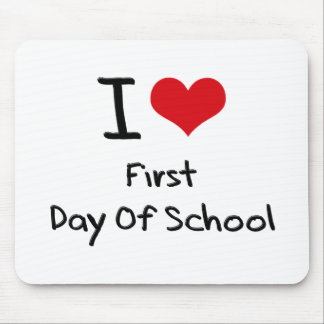 I Love First Day Of School Mouse Pad