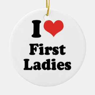 I LOVE FIRST LADIES - .png Christmas Ornament