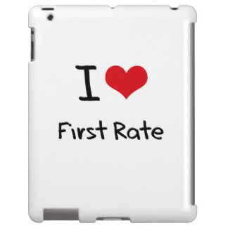 I Love First Rate