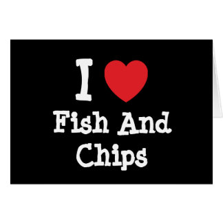 I love Fish And Chips heart T-Shirt Card