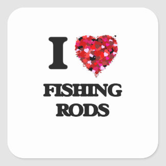 I Love Fishing Rods Square Sticker