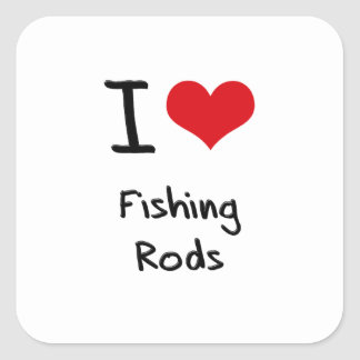 I Love Fishing Rods Square Sticker