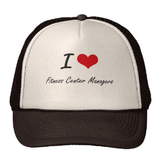 I love Fitness Center Managers Cap