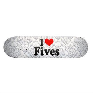 I love Fives Skate Board Deck