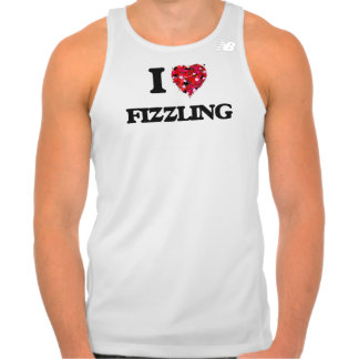 I Love Fizzling Tshirts