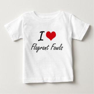 I love Flagrant Fowls Tshirts