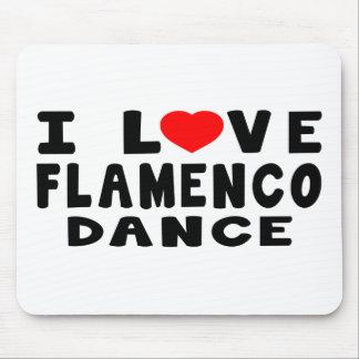 I Love Flamenco Dance Mousepads