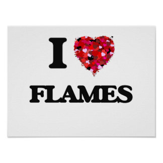 I Love Flames Poster