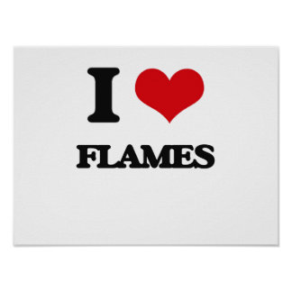 i LOVE fLAMES Posters