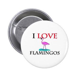 I Love Flamingos 6 Cm Round Badge