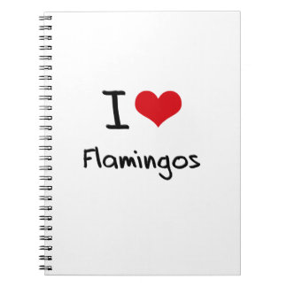 I Love Flamingos Notebook