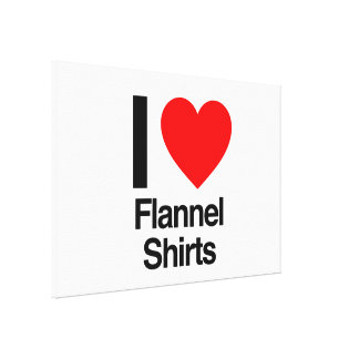i love flannel shirts gallery wrapped canvas