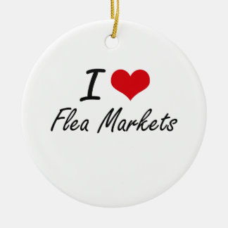 I love Flea Markets Round Ceramic Decoration