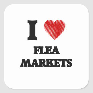 I love Flea Markets Square Sticker