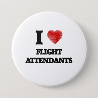 I love Flight Attendants 7.5 Cm Round Badge