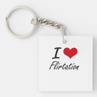 I love Flirtation Single-Sided Square Acrylic Key Ring