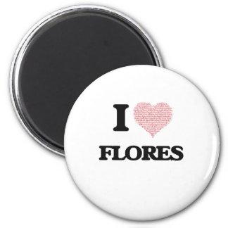 I Love Flores 6 Cm Round Magnet